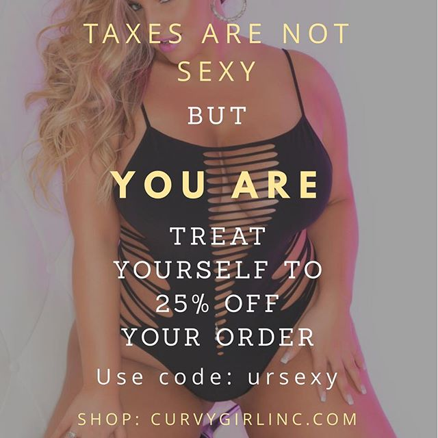 Taxes Are Never Sexy! You Are, Though.  25% Off thru the 18th of April
