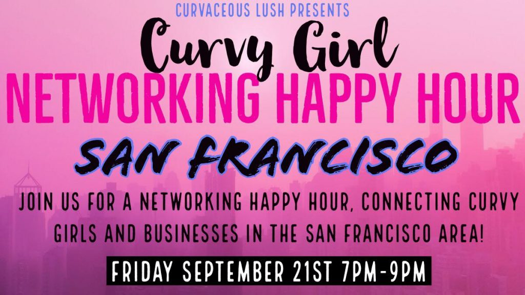 Curvy Networking In San Francisco with Curvaceous Lush Sept. 21st